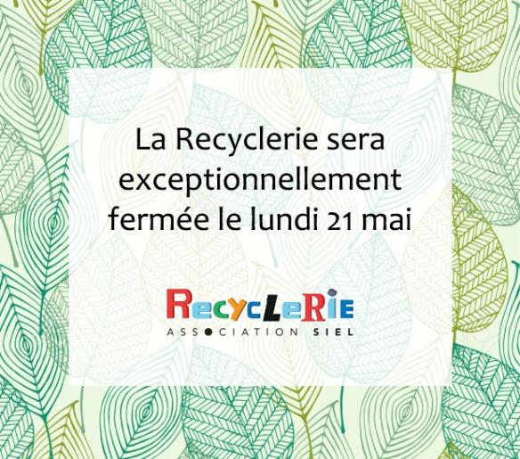 fermeture de la recyclerie 21 mai